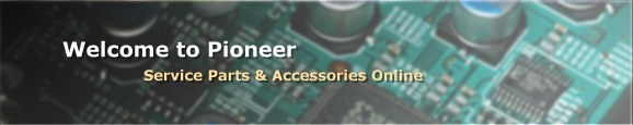 Welcome to Pioneer Electronics USA Parts & Accessories Online Homepage